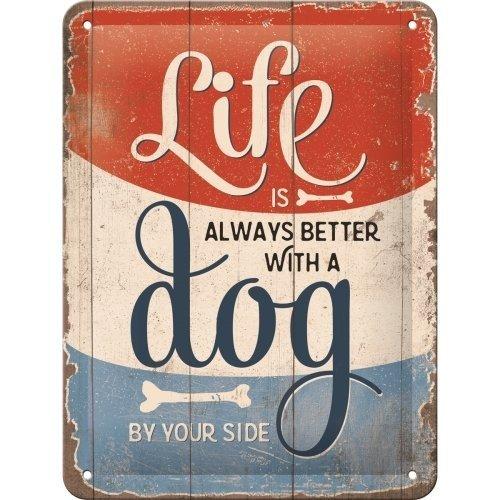 Pfotenschild - Life is Better with a Dog - Blechschild