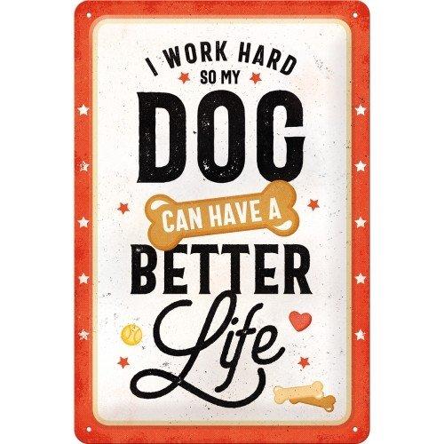 Pfotenschild - Better Dog Life - Blechschild